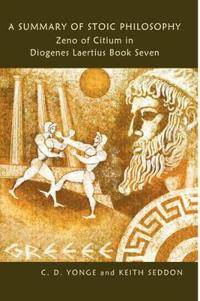 A Summary of Stoic Philosophy: Zeno of Citium in Diogenes Laertius Book Seven