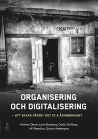 Organisering och digitalisering : att skapa värde i det 21:a århundradet