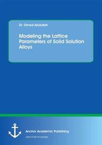 Modeling the Lattice Parameters of Solid Solution Alloys