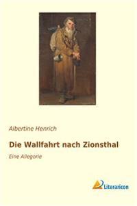Die Wallfahrt nach Zionsthal