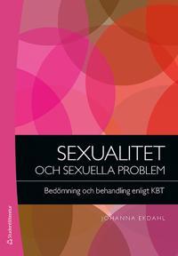 Sexualitet och sexuella problem : bedömning och behandling enligt KBT