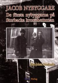 Jacob Nybyggare : de första nybyggarna på Storbacka kronohemman
