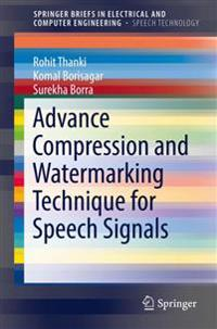 Advanced Compression and Watermarking Techniques for Speech Signals