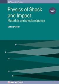 Physics of Shock and Impact: Volume 2