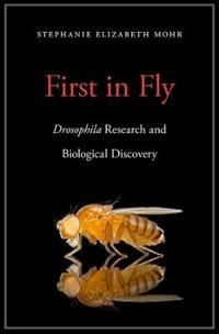 First in Fly: Drosophila Research and Biological Discovery