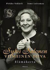 Sylvi Salonen - Viimeinen diiva; elämäkerta