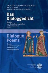 Das Dialoggedicht / Dialogue Poems: Studien Zur Deutschen, Englischen Und Romanischen Lyrik/Studies in German, English and Romance Language Poetry