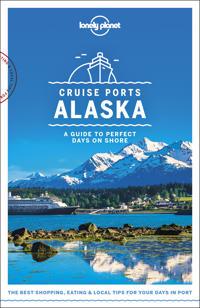 Lonely Planet Cruise Ports Alaska
