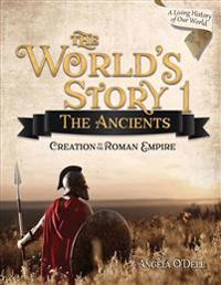 World's Story 1 (Student): The Ancients: Creation to the Roman Empire