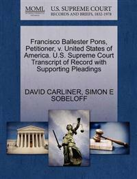 Francisco Ballester Pons, Petitioner, V. United States of America. U.S. Supreme Court Transcript of Record with Supporting Pleadings