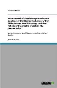 Verwandtschaftsbeziehungen zwischen den Mären 'Der Herrgottschnitzer', 'Der Bildschnitzer von Würzburg' und den Fabliaux 'Du prestre crucefié', 'Du pr