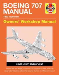 Haynes Boeing 707 1957 to Present Owners' Workshop Manual
