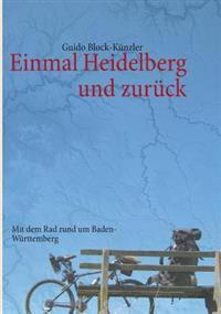Einmal Heidelberg Und Zuruck
