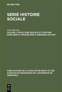 Structure Sociale Et Fortune Mobilière Et Immobilière À Grenoble En 1847