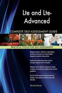 Lte and Lte-Advanced Complete Self-Assessment Guide