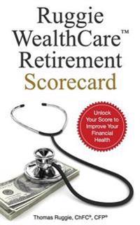 Ruggie Wealthcare(tm) Retirement Scorecard
