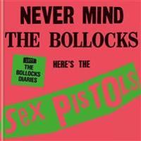 The Sex Pistols - 1977: The Bollocks Diaries