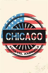 Chicago Travel Journal: Blank Travel Notebook (6x9), 108 Lined Pages, Soft Cover (Blank Travel Journal)(Travel Journals to Write In)(Us Flag)