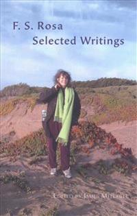 F. S. Rosa Selected Writings