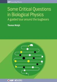 Critical Questions in Biological Physics: A Guided Tour Around the Bugbears