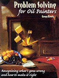 Problem Solving for Oil Painters