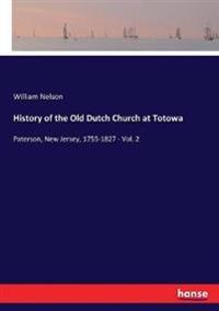 History of the Old Dutch Church at Totowa