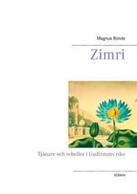 Zimri : tjänare och rebeller i Gudinnans rike