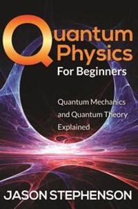 Quantum Physics For Beginners