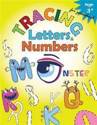 Tracing Letters and Numbers for Preschool(monster): Kindergarten Tracing Workbook