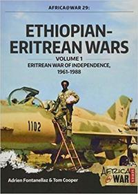 Ethiopian-Eritrean Wars, Volume 1: Eritrean War of Independence, 1961-1988
