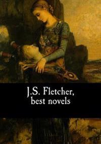 J.S. Fletcher, Best Novels