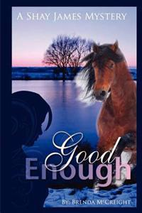 Good Enough: A Shay James Mystery