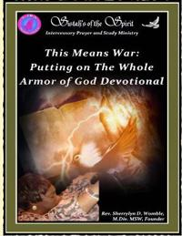 This Means War: Putting on the Whole Armor of God Devotional