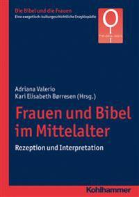 Frauen Und Bibel Im Mittelalter: Rezeption Und Interpretation