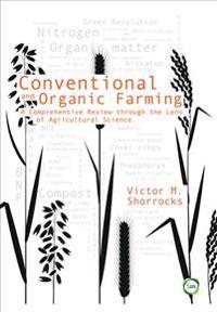 Conventional and Organic Farming: A Comprehensive Review Through the Lens of Agricultural Science