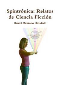 Spintronica: Relatos De Ciencia Ficcion