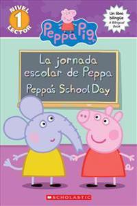 La Peppa Pig: La Jornada Escolar de Peppa / Peppa's School Day (Bilingual)