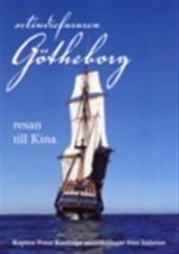 Ostindiefararen Götheborg : resan till Kina - Peter Kaalings anteckningar från kajutan