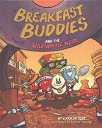 Breakfast Buddies and the Wild Waffle West