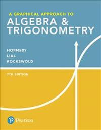 A Graphical Approach to Algebra & Trigonometry Plus Mylab Math with Pearson Etext -- Access Card Package [With eBook]