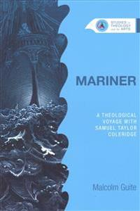 Mariner: A Theological Voyage with Samuel Taylor Coleridge