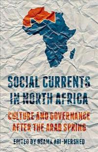Social Currents in North Africa: Culture and Governance After the Arab Spring