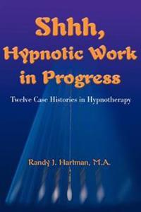 Shhh, Hypnotic Work in Progress
