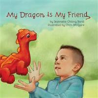 My Dragon Is My Friend
