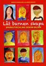 Låt barnen skapa : språkutveckling genom bilder