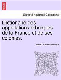 Dictionaire Des Appellations Ethniques de La France Et de Ses Colonies.