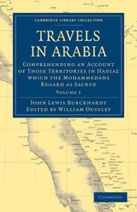 Travels in Arabia 2 Volume Paperback Set Travels in Arabia