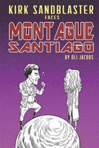 Kirk Sandblaster vs. Montague Santiago