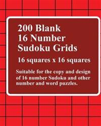 200 Blank 16 Number Sudoku Grids: Suitable for the Copy and Design of 16 Number Sudoku and Other Number and Word Puzzles