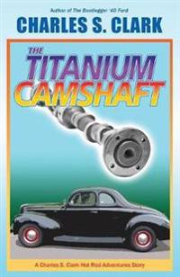 The '40 Ford Titanium Camshaft